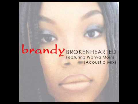Brandy - Brokenhearted (Featuring Wanya Morris) (Acoustic Mix)