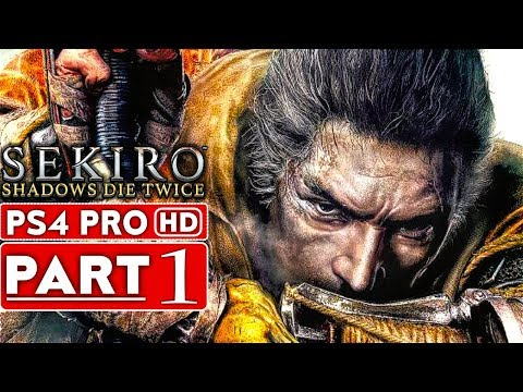 SEKIRO SHADOWS DIE TWICE Gameplay Walkthrough Part 1 [1080p HD PS4 PRO] - No Commentary