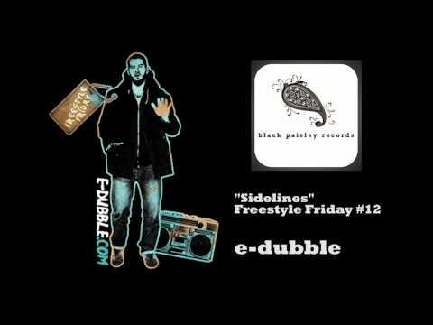 e-dubble - Sidelines (Freestyle Friday #12)