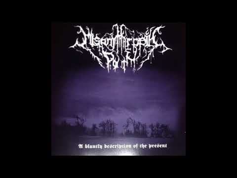 Misanthropic Path - A Bluntly Description Of The Present [Full Album] 2007
