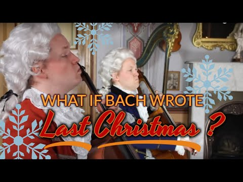 "What if Bach wrote ""Last Christmas""? (Baroque cover version)"