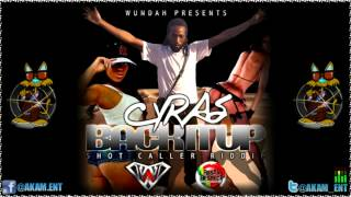 Download Cyras - Back It Up [Shot Caller Riddim] August 2012 MP3 song and Music Video