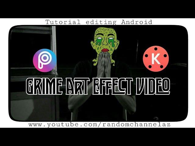 cara membuat video Grime Art Effect di Android | kinemaster tutorial | PicsArt tutorial