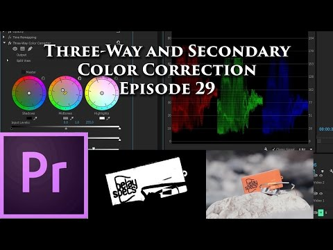 Episode 29 - Three-Way and Secondary Color Correction - Tutorial for Adobe Premiere Pro CC 2015