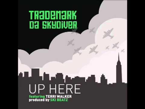 """Trademark Da Skydiver """"Up Here"""" Feat. Terri Walker (Prod. Ski Beatz)"""
