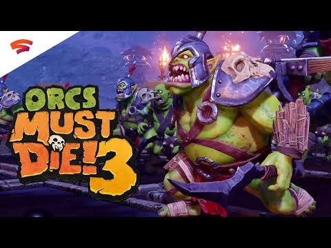 Orcs Must Die 3 will be a Stadia exclusive