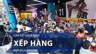 Gặp cô gái 4 năm xếp hàng đợi mua iPhone | VTC1