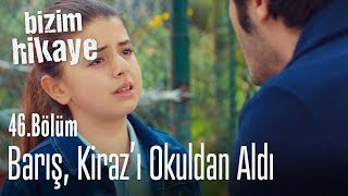 Barış, Kiraz'ı okuldan aldı - Bizim Hikaye 46. Bölüm
