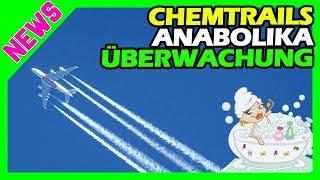NEWS 26.11.18 - Chemtrails REAL ! - Überwachungsstaat - Anabolika - Krebs bei Übergewicht