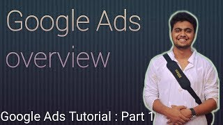 Google Ads Tutorial : Overview | Google Ads Course | Part : 1|Hindi