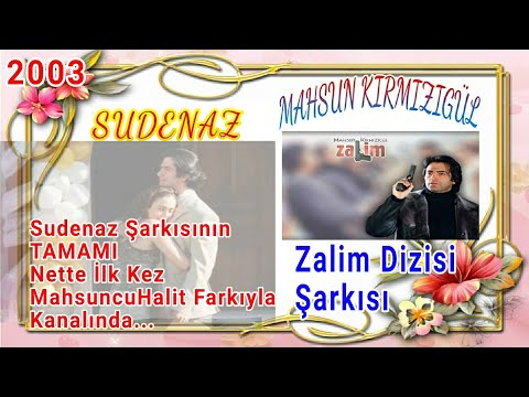 Mahsun Kırmızıgül - Sudenaz Şarkısının Tamamı İlk Kez Kanalımda (Zalim Dizisi Müziği 2003)