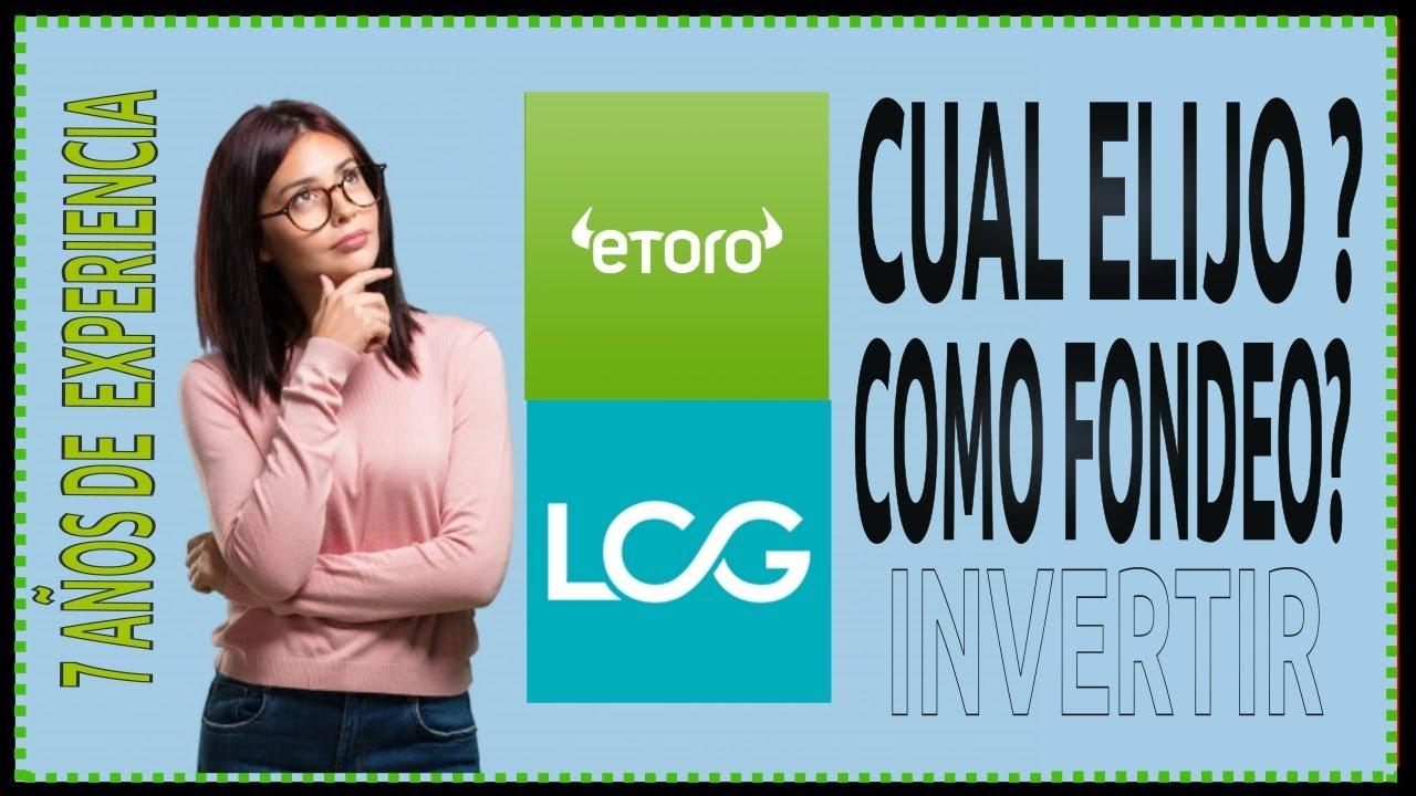 👉 👉  QUE BROKER ELIJO PARA INVERTIR ? COMO FONDEO ?  ETORO VS. LCG