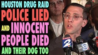 Houston Drug Raid: COPS LIED and PEOPLE DIED! (and Their Dog, Too)
