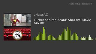 Tucker and the Beard: Shazam! Movie Review