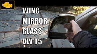 Wing Mirror glass replacement VW T5 , Wymiana wkładu lusterka bocznego VW T5