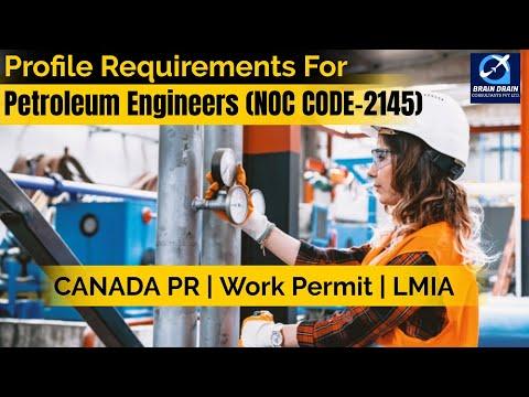 Petroleum Engineers - Profile Description for Canada Work permit, LMIA and PR   NOC CODE 2145