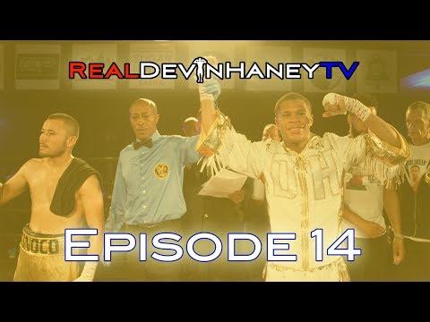 RealDevinHaneyTV Episode 14 - Devin Haney prepares for his 17th Bout in Philadelphia