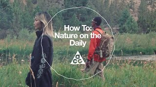 How To: Nature on the Daily | The ACG Guide to Peace on Earth | Nike