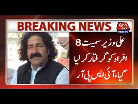 PTM's Ali Wazir, Seven Others Arrested For Attack on Security Check Post