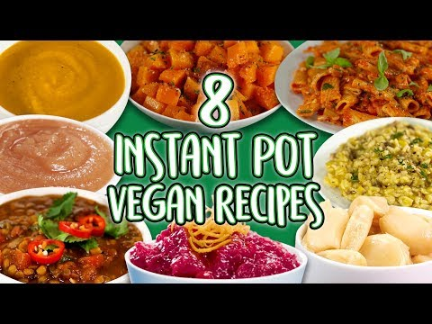 8 Vegan Instant Pot Recipes   Meat-Free and Dairy-Free Recipe Compilation   Well Done