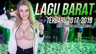 Lagu Barat Terbaru 2017 - 2018 Terpopuler Di Indonesia -  Lagu Cocok Untuk Menemani Saat Santai