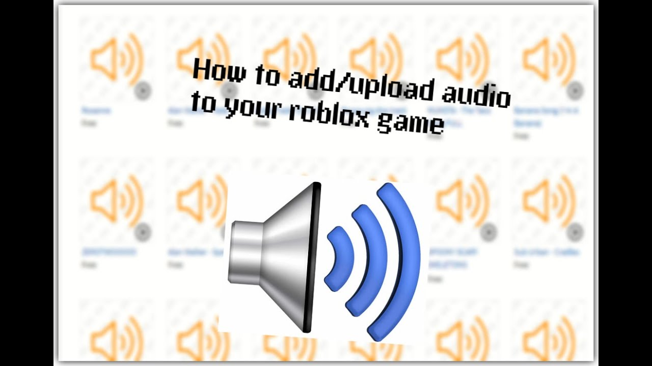 Works 2019 2020 Roblox Studio Tutorial How To Add Upload Music