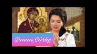 Diana Carlig - La Tine vin Maicuta (PRICEASNA)