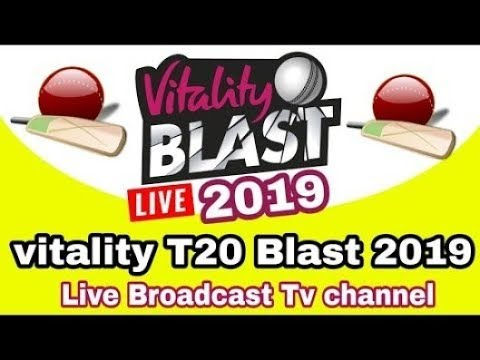 T20 Blast 2019 LiveDerbyshire Vs Yorkshire Livekent Vs Somerset Live Matcht20 Blast Live2019