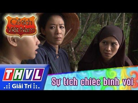 THVL | Cổ tích Việt Nam : Sự tích chiếc bình vôi (phần cuối)