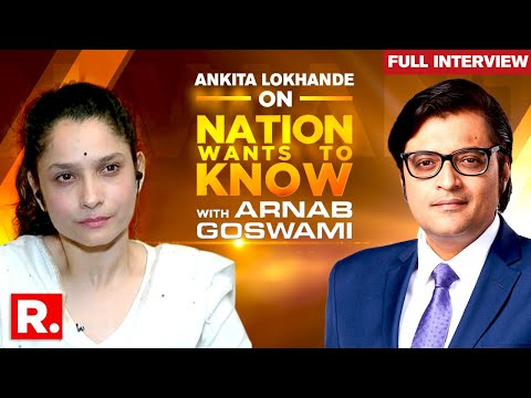 Ankita Lokhande Speaks To Arnab Goswami About Sushant Singh Rajput On Nation Wants To Know