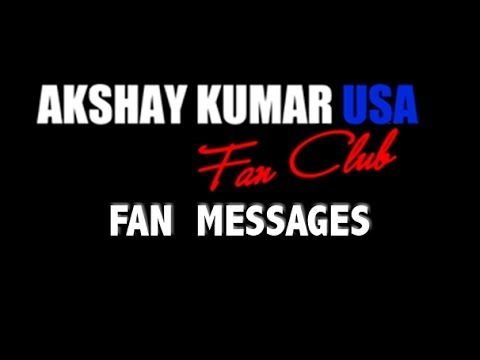 Akshay Kumar USA Fan Club: Fan Messages for Akshay Kumar ...
