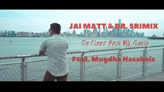 J. Balvin - Mi Gente | Tu Cheez Badi Mi Gente | Hindi - Jai Matt & Dr. Srimix feat. Mugdha Hasabnis