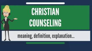 What is CHRISTIAN COUNSELING? What does CHRISTIAN COUNSELING mean?
