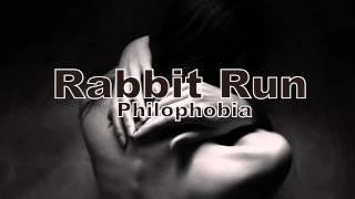 Rabbit Run - Philophobia