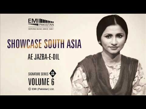 Ae Jazba-e-Dil | Nayyar Noor | Showcase South Asia - Vol.6