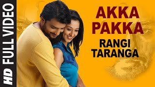 Download Hindi Video Songs - Akka Pakka Full Video Song | RangiTaranga | Nirup Bhandari, Radhika Chethan