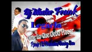 Dj Master Frank ft Legacla - Dime Lo Que Debo Hacer (Remix) El Productor Coming Soon