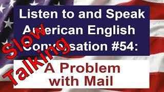 Learn to Talk Slow - Listen to and Speak American English Conversation #54