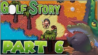 Let's Play Golf Story (Blind) Part 6: That's Rough Man