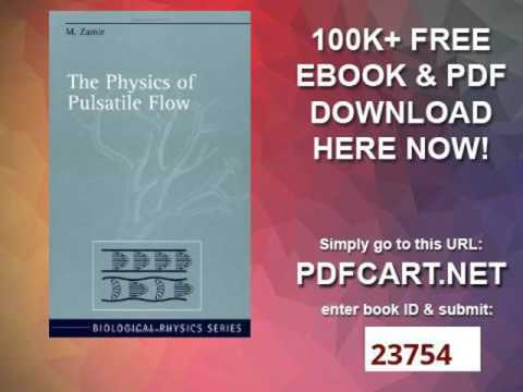 The Physics of Pulsatile Flow (Biological and Medical Physics, Biomedical Engineering)