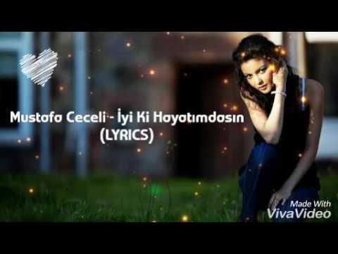 Mustafa Ceceli - İyi Ki Hayatimdasin (Lyrics)