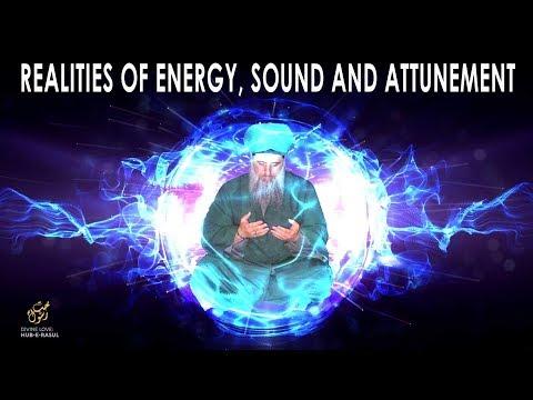 E28   Realities of Energy, Sound & Attunement ★ Divine Love  Hub E Rasul  ★