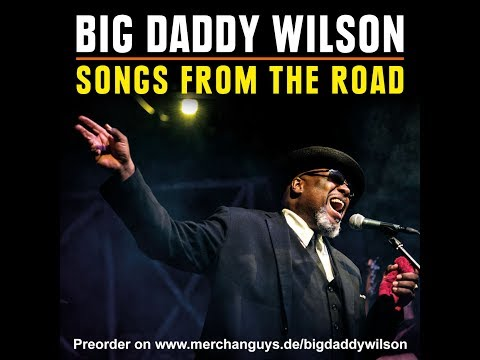 Big Daddy Wilson - Songs From The Road - Trailer