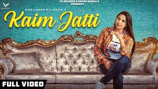 Kaim Jatti | Full Hd s 2019 | Manjinder Gulshan | Music Empire | New Punjabi Songs | VS Records