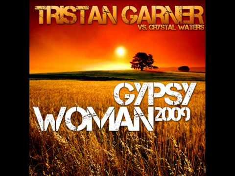 Tristan Garner vs Crystal Waters - Gypsy Woman 2009 (Original Radio Edit)