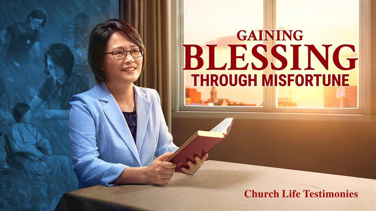 "Christian Testimony Video | ""Gaining Blessing Through Misfortune"""