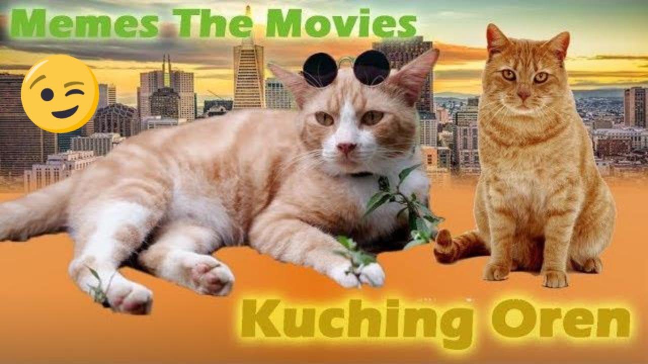 Kuching Oren Memes The Movie