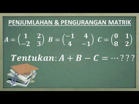 cara-mudah-penjumlahan-dan-pengurangan-matriks