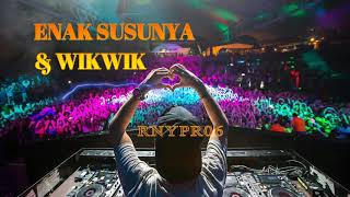 DJ MINUM SUSU & WIKWIK