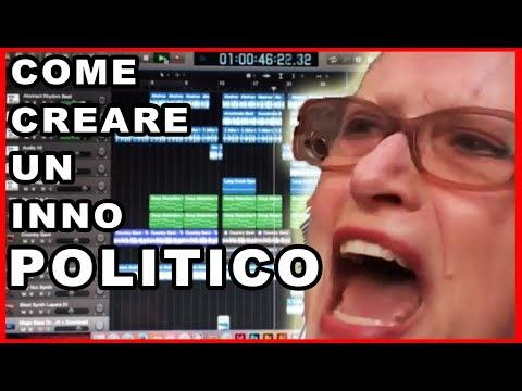 COME CREARE UN INNO POLITICO.. SENZA ALCUN TALENTO -- Tutorial